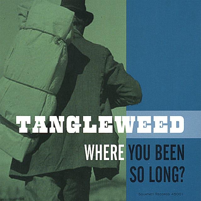 Tangleweed WHERE YOU BEEN SO LONG CD
