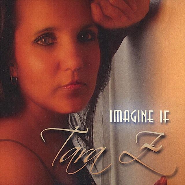 Tara Z IMAGINE IF CD