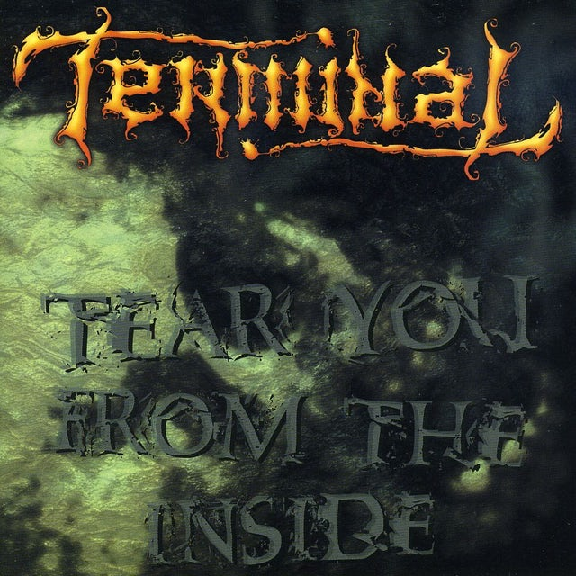 Terminal TEAR YOU FROM THE INSIDE CD
