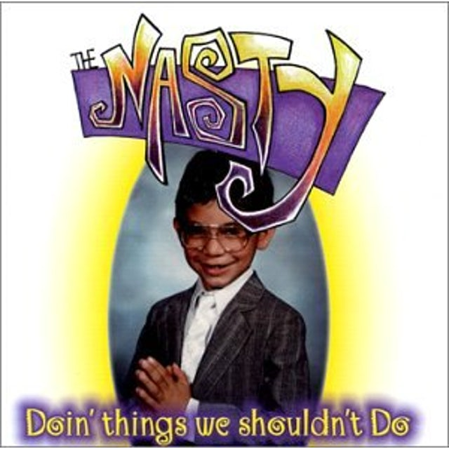 Nasty DOIN' THINGS WE SHOULDN'T DO CD