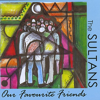 Sultans OUR FAVOURITE FRIENDS CD