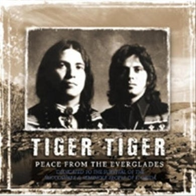 Tiger Tiger PEACE FROM THE EVERGLADES DEDICATED TO THE SURVIVA CD