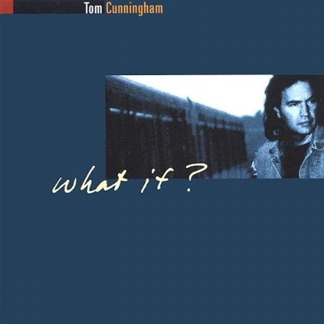 Tom Cunningham WHAT IF? CD
