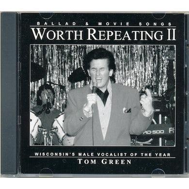 Tom Green WORTH REPEATING II CD