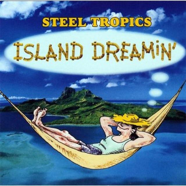 Steel Tropics ISLAND DREAMIN' CD
