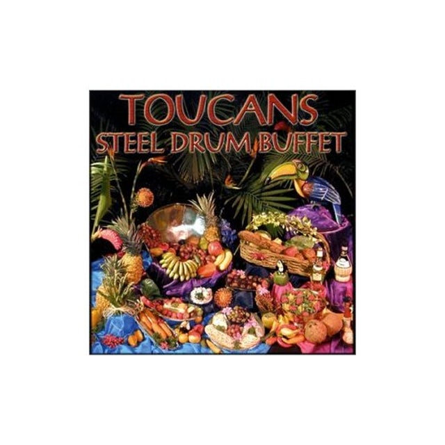Toucans Steel Drum Band STEEL DRUM BUFFET CD