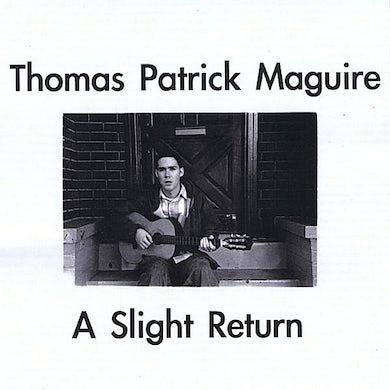Thomas Patrick Maguire SLIGHT RETURN CD