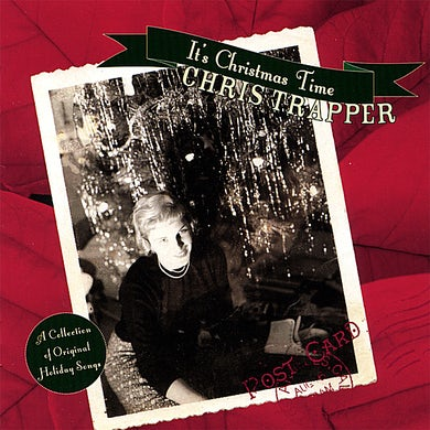 Chris Trapper IT'S CHRISTMAS TIME CD