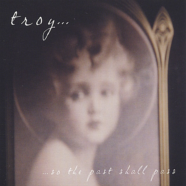 Troy SO THE PAST SHALL PASS CD