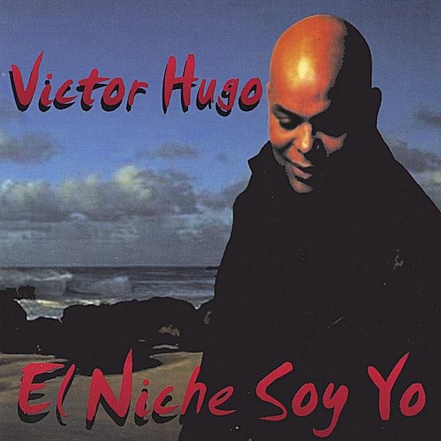 Victor Hugo EL NICHE SOY YO CD