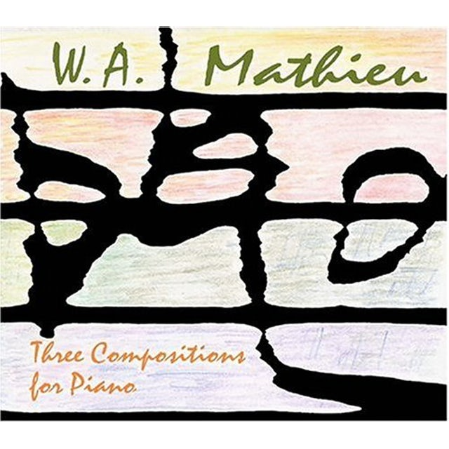 W.A. Mathieu THREE COMPOSITIONS FOR PIANO CD