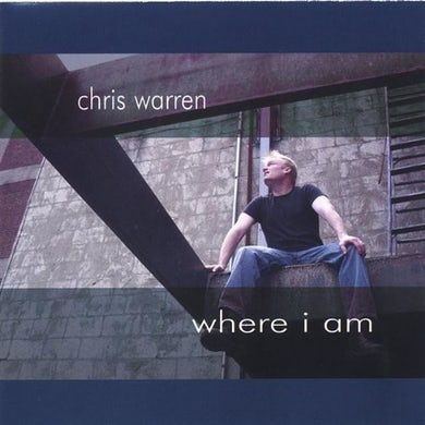 Chris Warren WHERE I AM CD