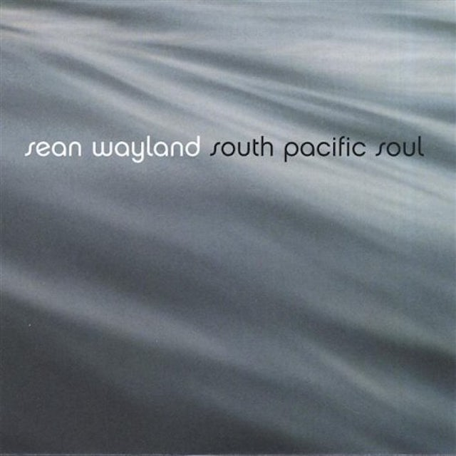 Sean Wayland SOUTH PACIFIC SOUL CD