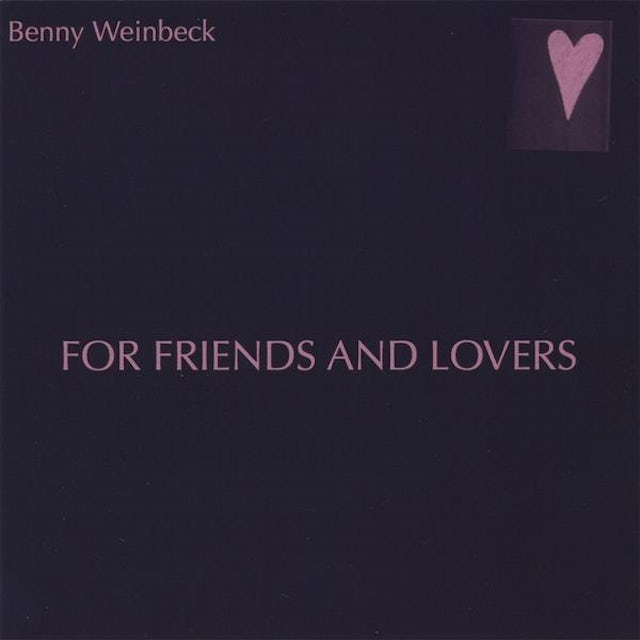 Benny Weinbeck FOR FRIENDS & LOVERS CD