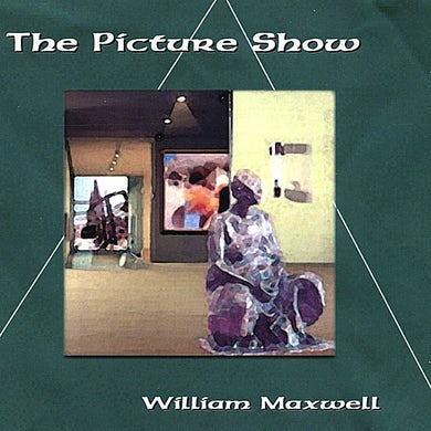 William Maxwell PICTURE SHOW CD
