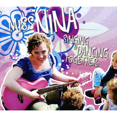 Miss Nina SINGING & DANCING TOGETHER CD