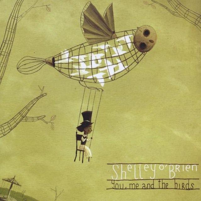 Shelley O'brien YOU ME & THE BIRDS CD