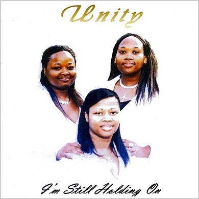 UNITY I'M STILL HOLDING ON CD