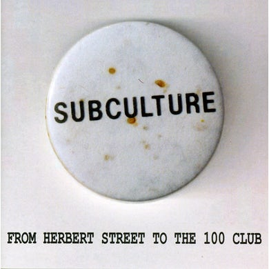 Subculture FROM HERBERT STREET TO THE 100 CLUB CD