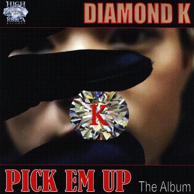Diamond K PICK EM UP-THE ALBUM CD