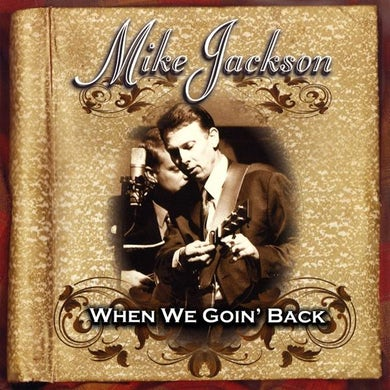 Mike Jackson WHEN WE GOIN' BACK CD