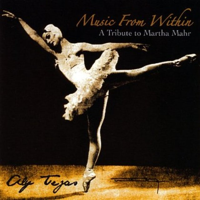 Aly Tejas MUSIC FROM WITHIN: A TRIBUTE TO MARTHA MAHR CD