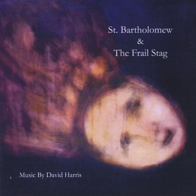 David Harris ST. BARTHOLOMEW & THE FRAIL STAG CD
