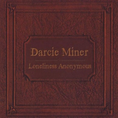 Darcie Miner LONELINESS ANONYMOUS CD