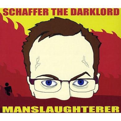 Schaffer the Darklord MANSLAUGHTERER CD