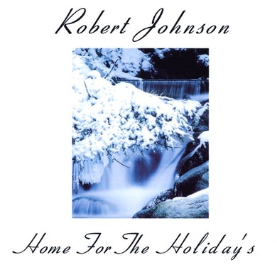 Robert Johnson HOME FOR THE HOLIDAY'S CD