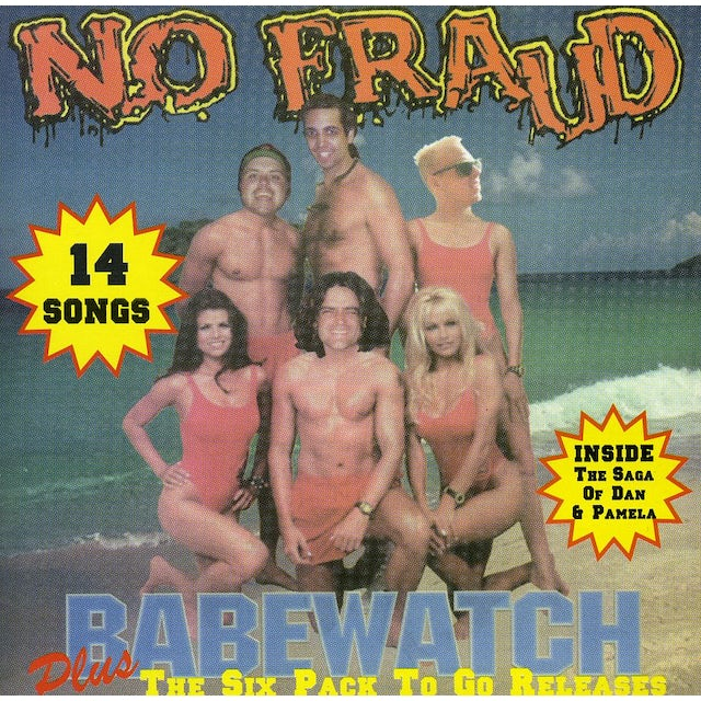 No Fraud BABEWATCH PLUS THE SIX PACK TO GO RELEASES CD