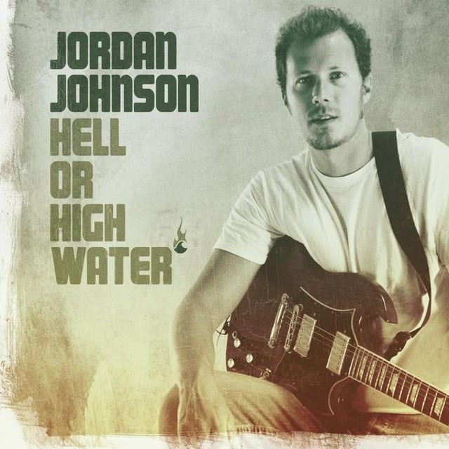 Jordan Johnson HELL OR HIGH WATER CD
