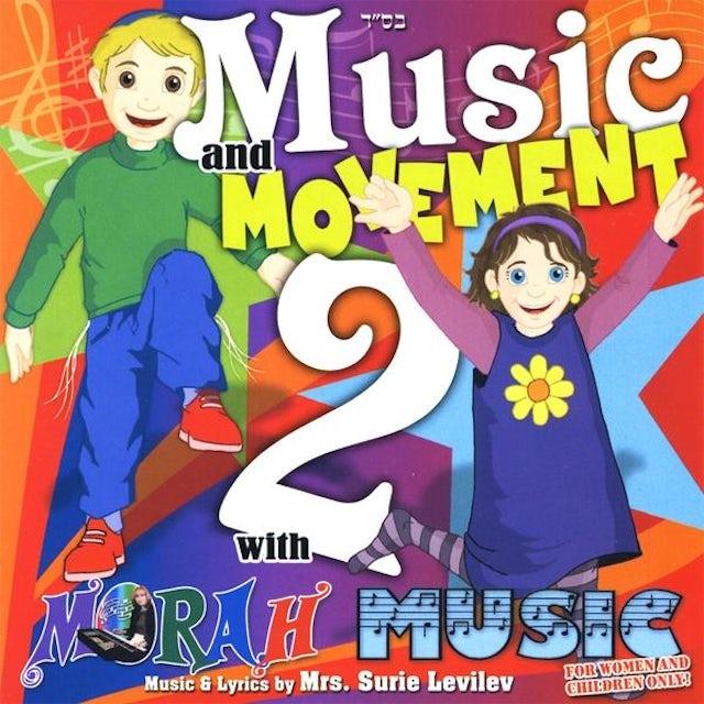 Surie Levilev MUSIC & MOVEMENT 2 WITH MORAH MUSIC CD