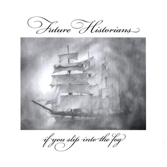 Future Historians IF YOU SLIP INTO THE FOG CD