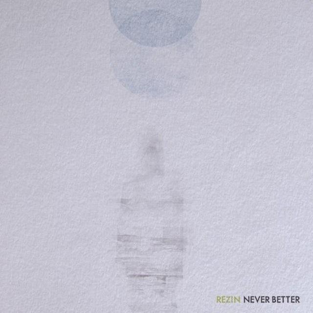 Rezin NEVER BETTER CD