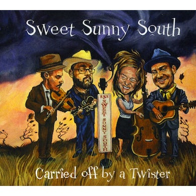 Sweet Sunny South CARRIED OFF BY A TWISTER CD