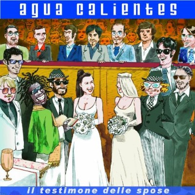 Agua Calientes IL TESTIMONE DELLE SPOSE CD