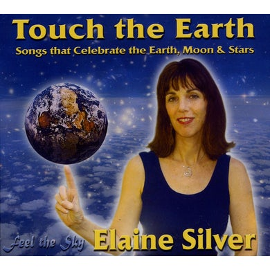Elaine Silver TOUCH THE EARTH CD