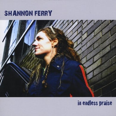 Shannon Ferry IN ENDLESS PRAISE CD