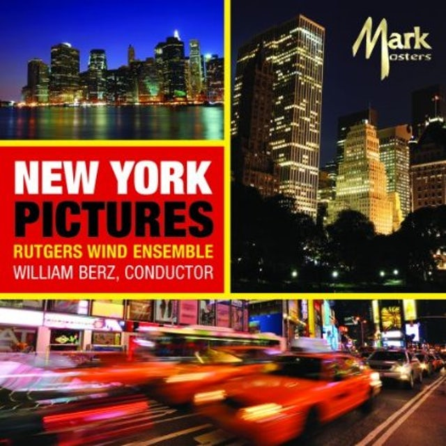 Rutgers Wind Ensemble NEW YORK PICTURES CD