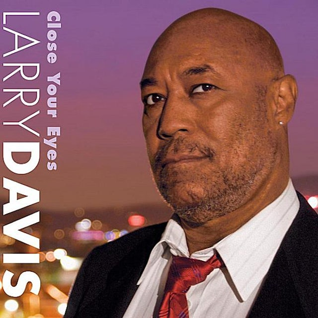 Larry Davis CLOSE YOUR EYES CD