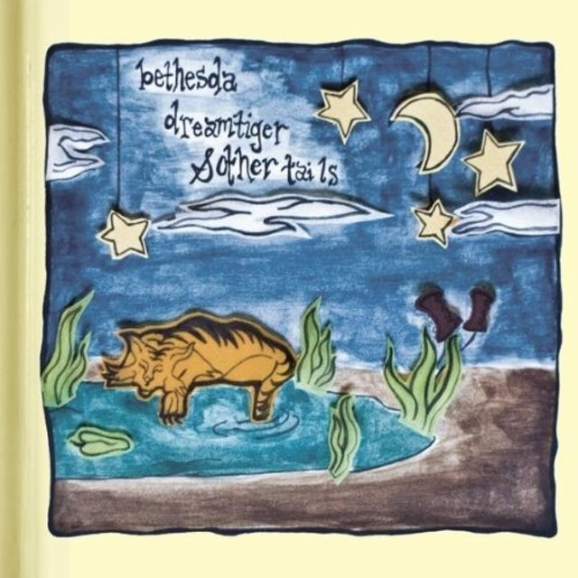 Bethesda DREAMTIGER & OTHER TAILS CD