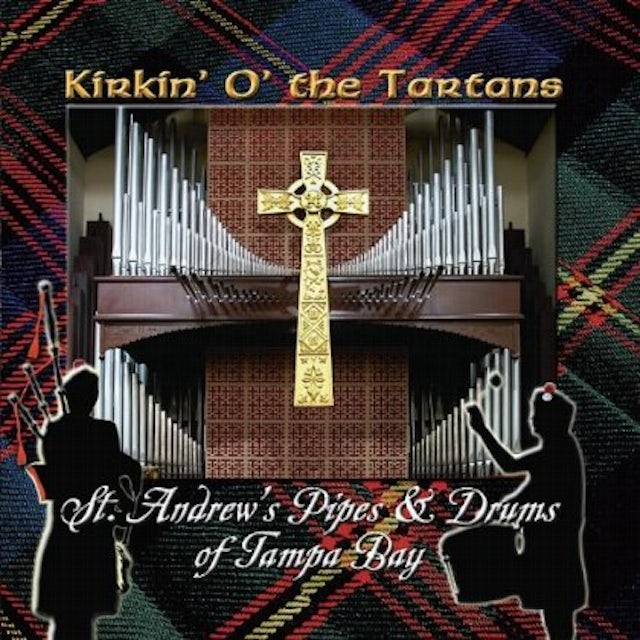 St. Andrew's Pipes & Drums of Tampa Bay KIRKIN' O' THE TARTANS CD