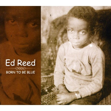 Ed Reed BORN TO BE BLUE CD
