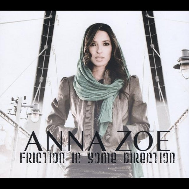Anna Zoe FRICTION IN SOME DIRECTION CD