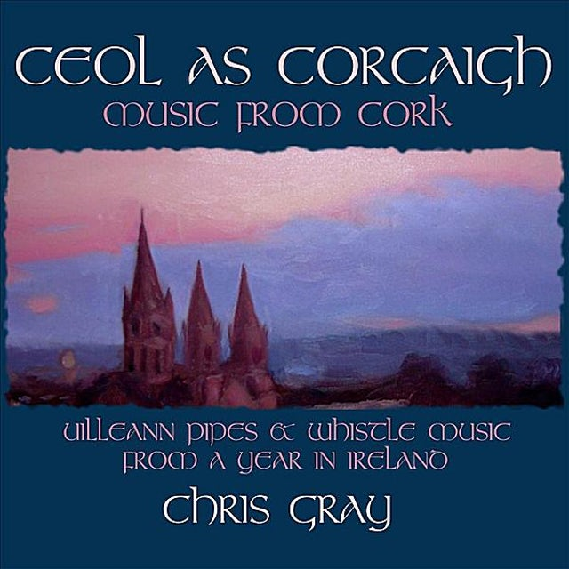 Chris Gray CEOL AS CORCAIGH: MUSIC FROM CORK CD
