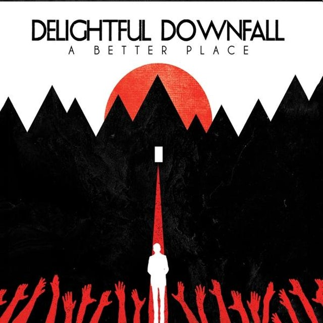 Delightful Downfall BETTER PLACE CD