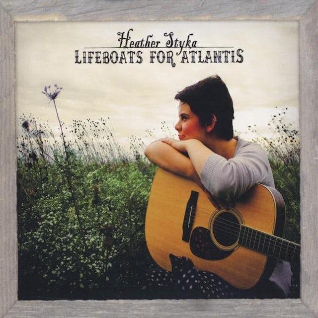 Heather Styka LIFEBOATS FOR ATLANTIS CD