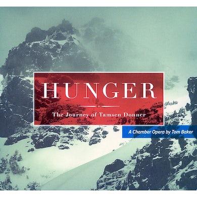Tom Baker HUNGER: THE JOURNEY OF TAMSEN DONNER CD