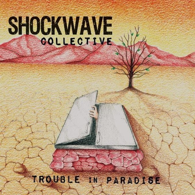Shockwave Collective TROUBLE IN PARADISE CD